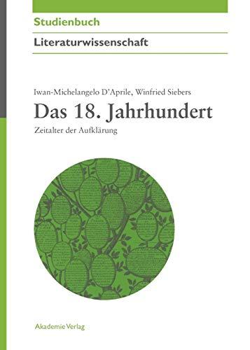 Das 18. Jahrhundert: Zeitalter der Aufklärung (Akademie Studienbücher - Literaturwissenschaft)