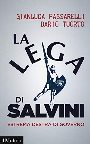 La Lega di Salvini. Estrema destra di governo