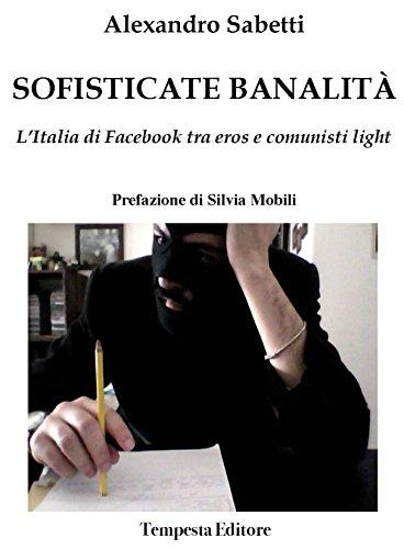 Sofisticate banalità. L'Italia di facebook tra eros e comunisti light ~ La danza classica tra arte e scienza. Nuova ediz. Con espansione online PDF Books