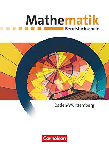 Mathematik - Berufsfachschule - Neubearbeitung - Baden-Württemberg: Schülerbuch