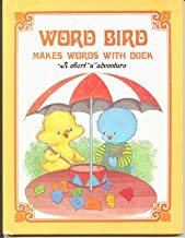 Word Bird Makes Words With Duck: A Short