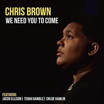 We Need You to Come (feat. Jacob Ellison, Terah Gamble & Chloe Hamlin)
