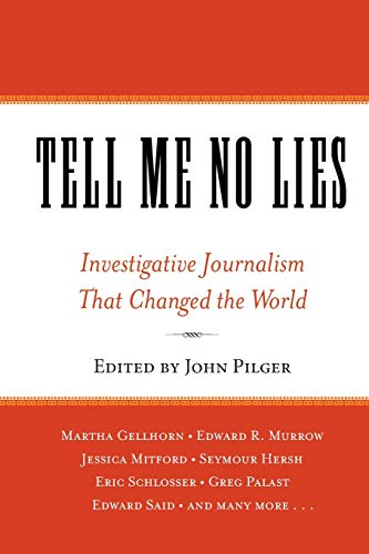 Compare Textbook Prices for Tell Me No Lies: Investigative Journalism That Changed the World  ISBN 9781560257868 by Pilger, John