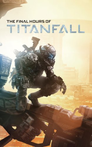 The Final Hours of Titanfall: Behind the Scenes at Respawn Entertainment (English Edition)