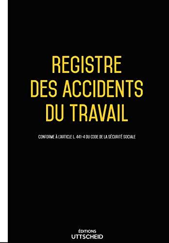UTTSCHEID Registre Des Accidents du Travail