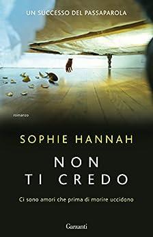 Non ti credo (Italian Edition) by [Sophie Hannah, S. Lauzi]