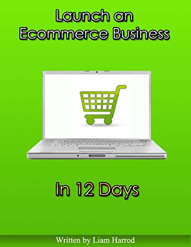 Launch an Ecommerce Business In 12 Days (English Edition)