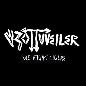 We Fight Tigers