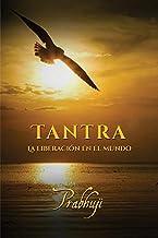 Tantra: La liberación en el mundo