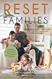 Reset Families: Building Social and Emotional Skills while Avoiding Nagging and Power Struggles (English Edition)