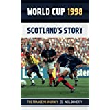World Cup 1998: Scotland's Story: The France 98 Journey