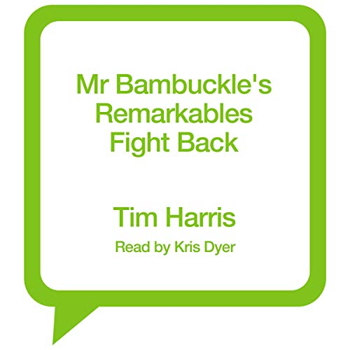 Mr Bambuckle's Remarkables Fight Back audiobook cover art