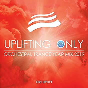 Uplifting Only: Orchestral Trance Year Mix 2019