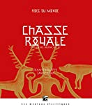 Rois du monde, Tome 4 - Chasse royale - Deuxième branche