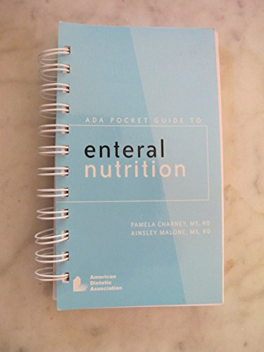 ADA Pocket Guide to Enteral Nutrition