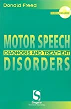 Motor Speech Disorders: Diagnosis & Treatment (Singular Textbook Series) by Donald B. Freed (1999-11-23)