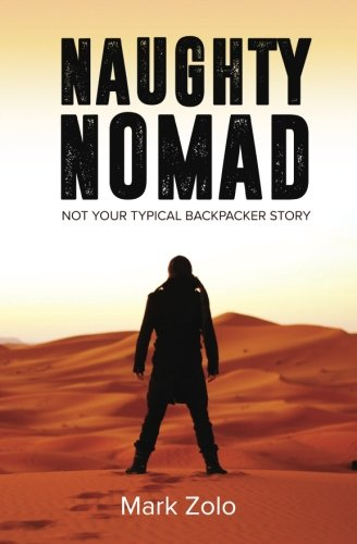Naughty Nomad: Not your typical backpacker story [Idioma Inglés]