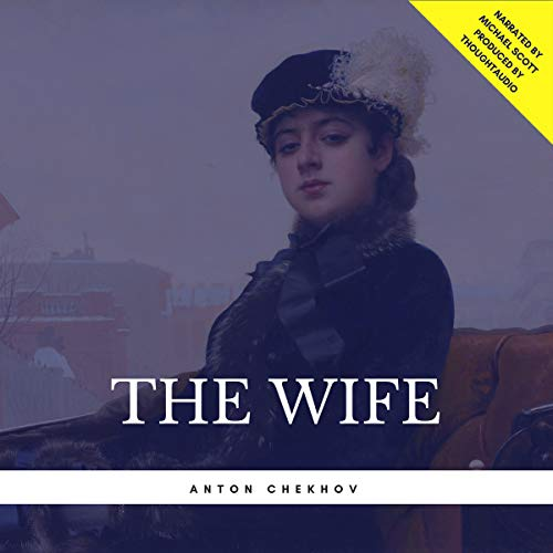 The Wife Audiobook By Anton Chekhov cover art