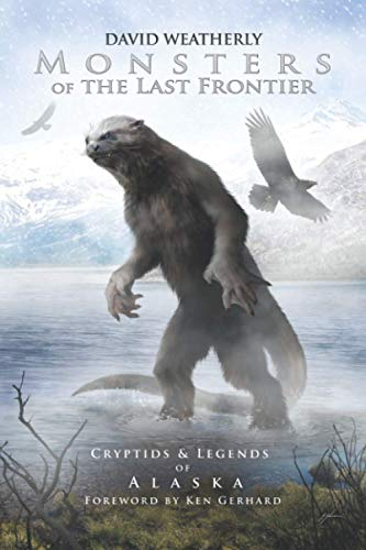 Monsters of the Last Frontier: Cryptids & Legends of Alaska