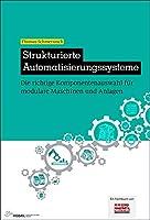 Strukturierte Automatisierungssysteme: Die richtige Komponentenauswahl fuer modulare Maschinen und Anlagen