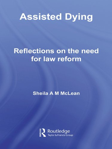 Assisted Dying: Reflections on the Need for Law Reform (Biomedical Law and Ethics Library) (English Edition)