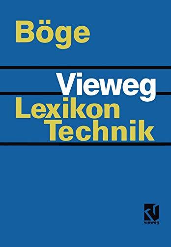 Vieweg Lexikon Technik: Maschinenbau · Elektrotechnik · Datentechnik Nachschlagewerk für berufliche Aus-, Fort- und Weiterbildung