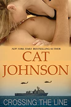 Crossing the Line: A Forbidden Love Military Romance (USMC Military Romance Book 1) by [Cat Johnson]