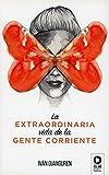 La extraordinaria vida de la gente corriente (Crecimiento personal)