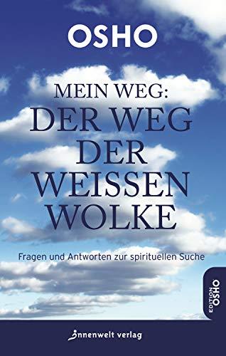 Mein Weg: Der Weg der weißen Wolke (Edition Osho)