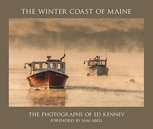 The Winter Coast of Maine: The Photographs of Ed Kenney