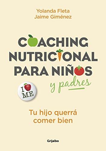 Coaching nutricional para niños y padres: Tu hijo querrá comer bien (Spanish Edition)