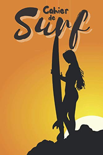 CAHIER DE SURF: Journal de Surfeur pour amateur de surf et de sport - passion surf et sport en mer -Bloc-notes, board,,idée de cadeau à offrir