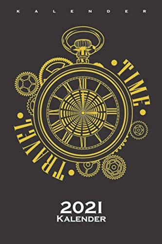 Zeitreise Time Travel Uhr Kalender 2021: Jahreskalender für Zeitreise und Science-Fiction Fans