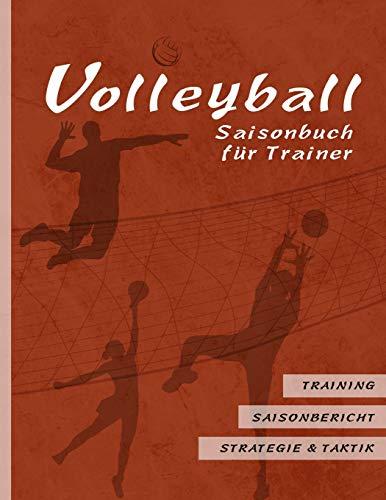 Volleyball Saisonbuch für Trainer: Rote Edition I Training • Saisonbericht • Strategie & Taktik I 90 Seiten im Softcover I für ehrenamtliche Trainer ... Coaches I Amerikanisches Großformat: ca. A4