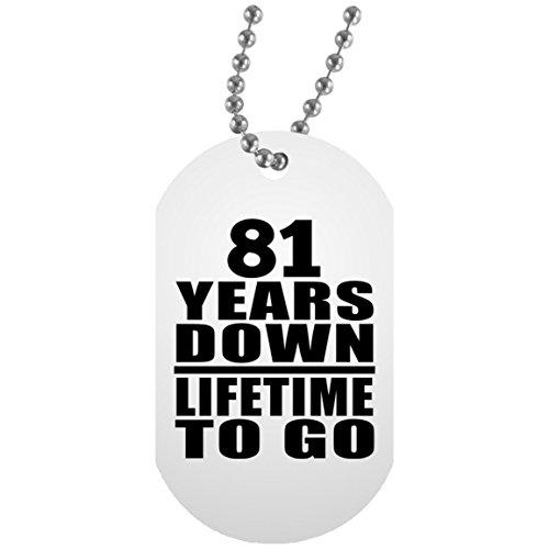 81st Anniversary 81 Years Down Lifetime To Go - Military Dog Tag Militär Hundemarke Weiß Silberkette ID-Anhänger - Geschenk zum Geburtstag Jahrestag Muttertag Vatertag Ostern