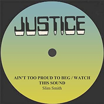 Ain't Too Proud To Beg / Watch This Sound