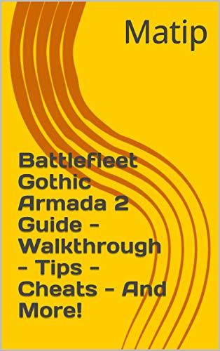 Battlefleet Gothic Armada 2 Guide - Walkthrough - Tips - Cheats - And More! (English Edition)