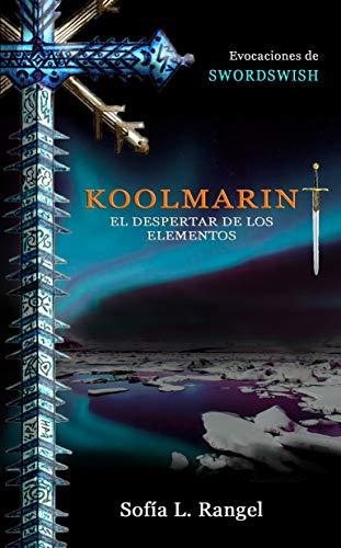 Koolmarint: El despertar de los elementos (Evocaciones de Swordswish nº 2)