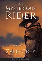 The Mysterious Rider (Annotated, Large Print) (Sastrugi Press Classics)
