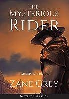 The Mysterious Rider (Annotated, Large Print) (Sastrugi Press Classics)