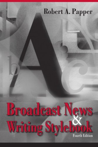 Broadcast News and Writing Stylebook (4th Edition)