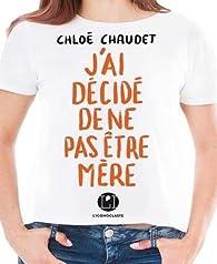 J'ai décidé de ne pas être mère par Chaudet