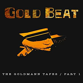 The Goldmann Tapes Part 1