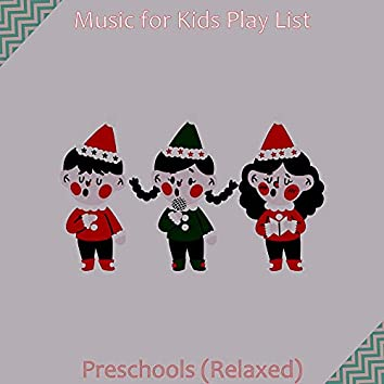 Preschools (Relaxed)