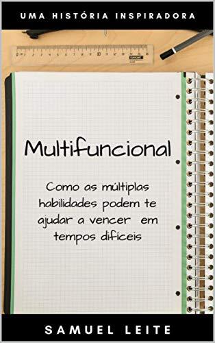 Multifuncional: Como as múltiplas habilidades podem te ajudar a vencer em tempos difíceis