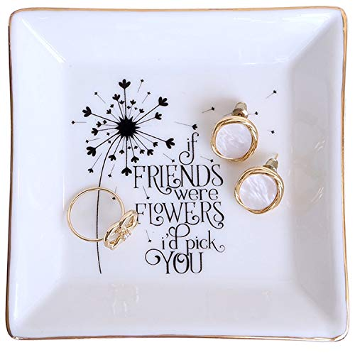 PUDDING CABIN Bestie Gift Going Away Gift Jewelry Dish - If Friends were Flowers I'd Pick You Best Friend Quotes Unique Friendship Gift Birthday Gift for Her