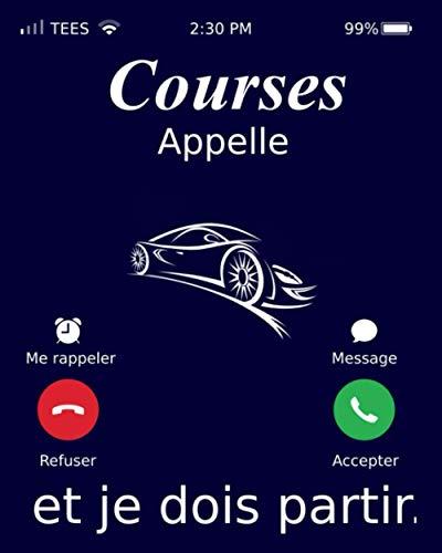 Courses Appelle Et Je Dois Partir.: Courses Carnet de notes, Cahier Courses cadeau   Journal ligné de 120 pages