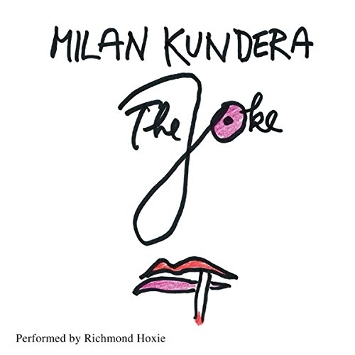 The Joke                   By:                                                                                                                                 Milan Kundera                               Narrated by:                                                                                                                                 Richmond Hoxie                      Length: 11 hrs and 44 mins     62 ratings     Overall 4.2