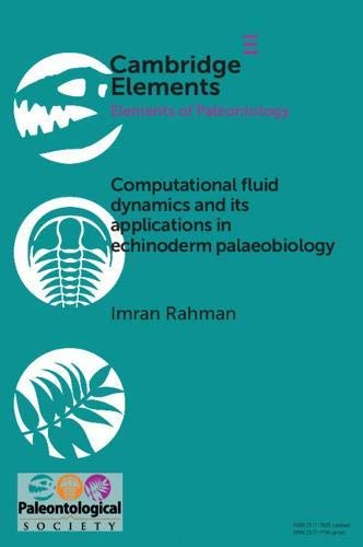 Computational Fluid Dynamics and its Applications in Echinoderm Palaeobiology (Elements of Paleontology) (English Edition)