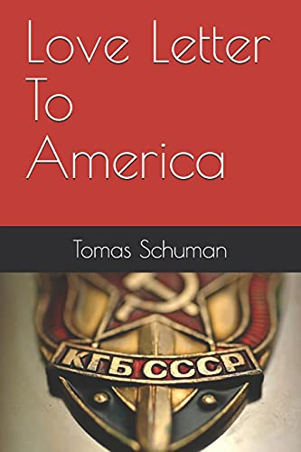 Compare Textbook Prices for Love Letter To America  ISBN 9798736867394 by Schuman, Tomas,White, Bill
